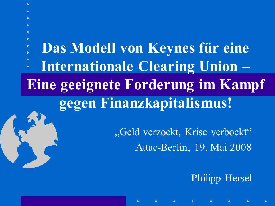 Das Modell von Keynes für eine Internationale Clearing Union – Eine geeignete Forderung im Kampf gegen Finanzkapitalismus.