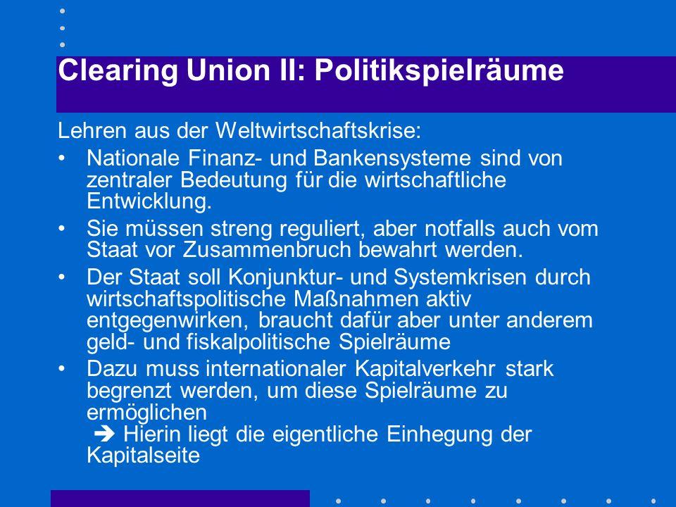 Clearing Union II: Politikspielräume Lehren aus der Weltwirtschaftskrise: Nationale Finanz- und Bankensysteme sind von zentraler Bedeutung für die wirtschaftliche Entwicklung.