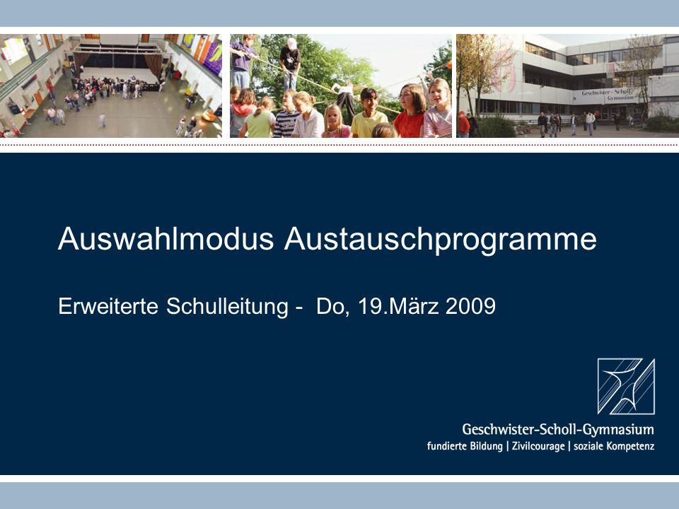 Auswahlmodus Austauschprogramme Erweiterte Schulleitung - Do, 19.März 2009