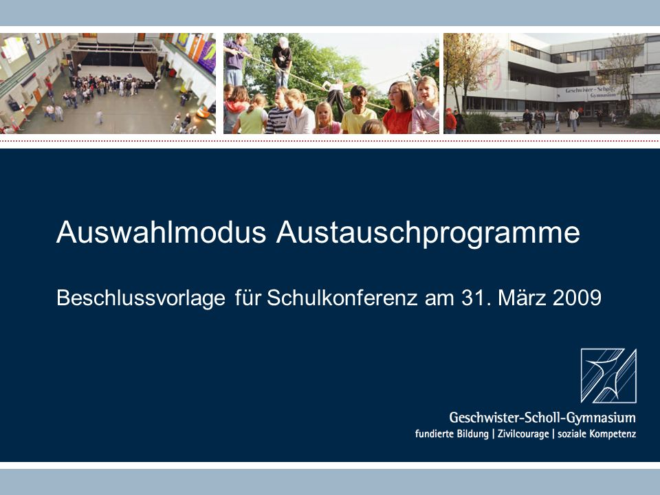 Auswahlmodus Austauschprogramme Beschlussvorlage für Schulkonferenz am 31. März 2009