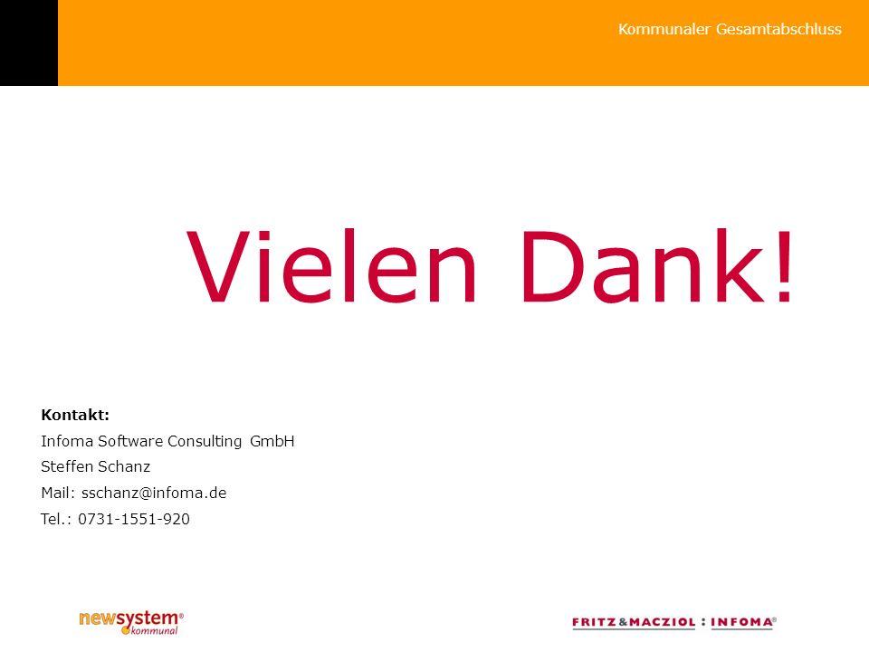 Vielen Dank! Kontakt: Infoma Software Consulting GmbH Steffen Schanz Mail: sschanz@infoma.de Tel.: 0731-1551-920 Kommunaler Gesamtabschluss