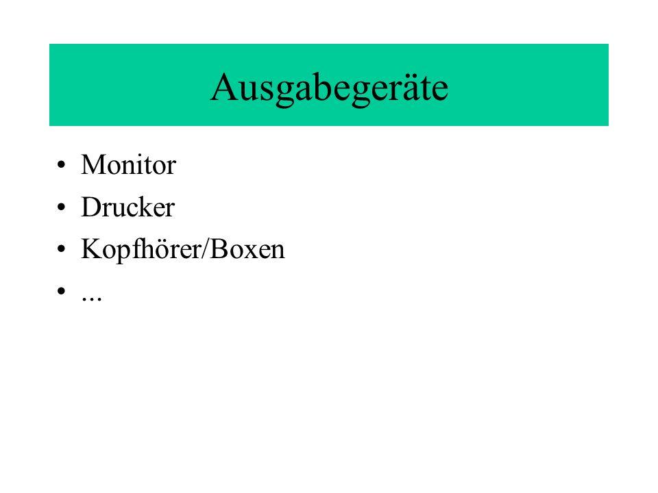 Ausgabegeräte Monitor Drucker Kopfhörer/Boxen...