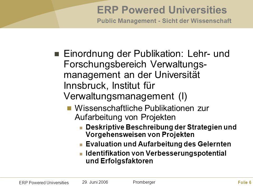 Folie 6 ERP Powered Universities Promberger29. Juni 2006 ERP Powered Universities Public Management - Sicht der Wissenschaft Einordnung der Publikatio