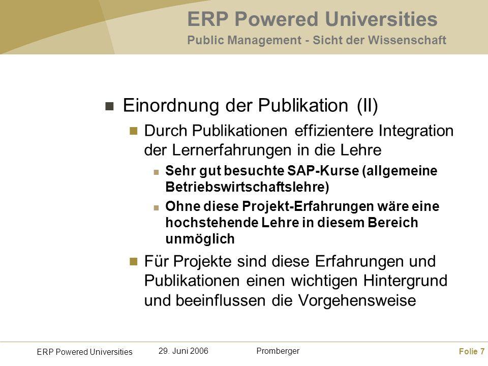 Folie 7 ERP Powered Universities Promberger29. Juni 2006 ERP Powered Universities Public Management - Sicht der Wissenschaft Einordnung der Publikatio