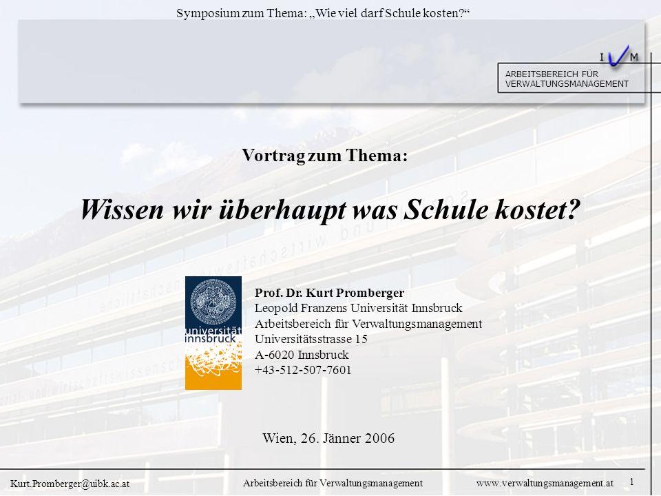 1 ARBEITSBEREICH FÜR VERWALTUNGSMANAGEMENT Symposium zum Thema: Wie viel darf Schule kosten.
