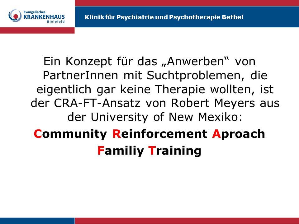 Klinik für Psychiatrie und Psychotherapie Bethel Ein Konzept für das Anwerben von PartnerInnen mit Suchtproblemen, die eigentlich gar keine Therapie w