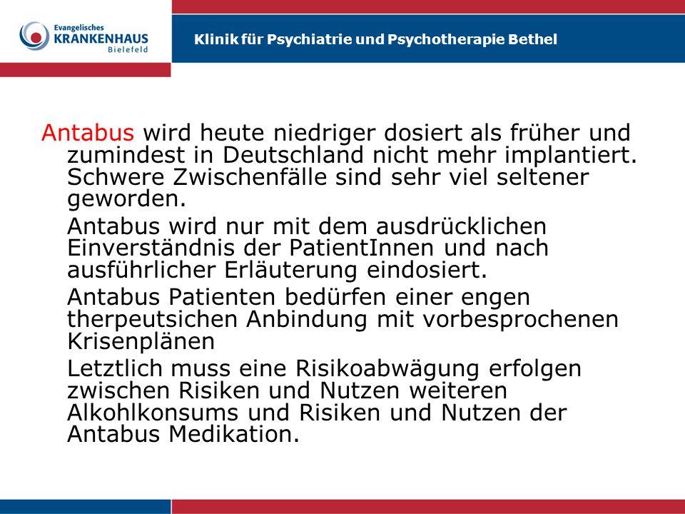 Klinik für Psychiatrie und Psychotherapie Bethel Antabus wird heute niedriger dosiert als früher und zumindest in Deutschland nicht mehr implantiert.