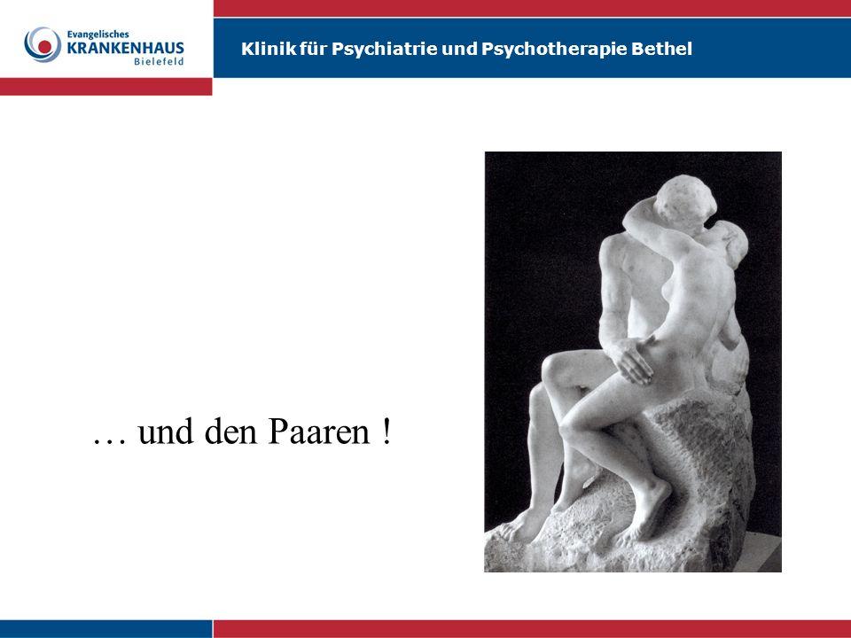Klinik für Psychiatrie und Psychotherapie Bethel … und den Paaren !