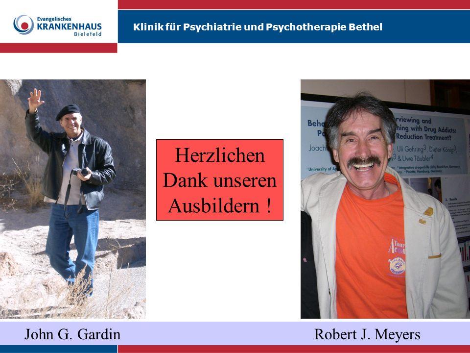 Klinik für Psychiatrie und Psychotherapie Bethel John G. Gardin Robert J. Meyers Herzlichen Dank unseren Ausbildern !
