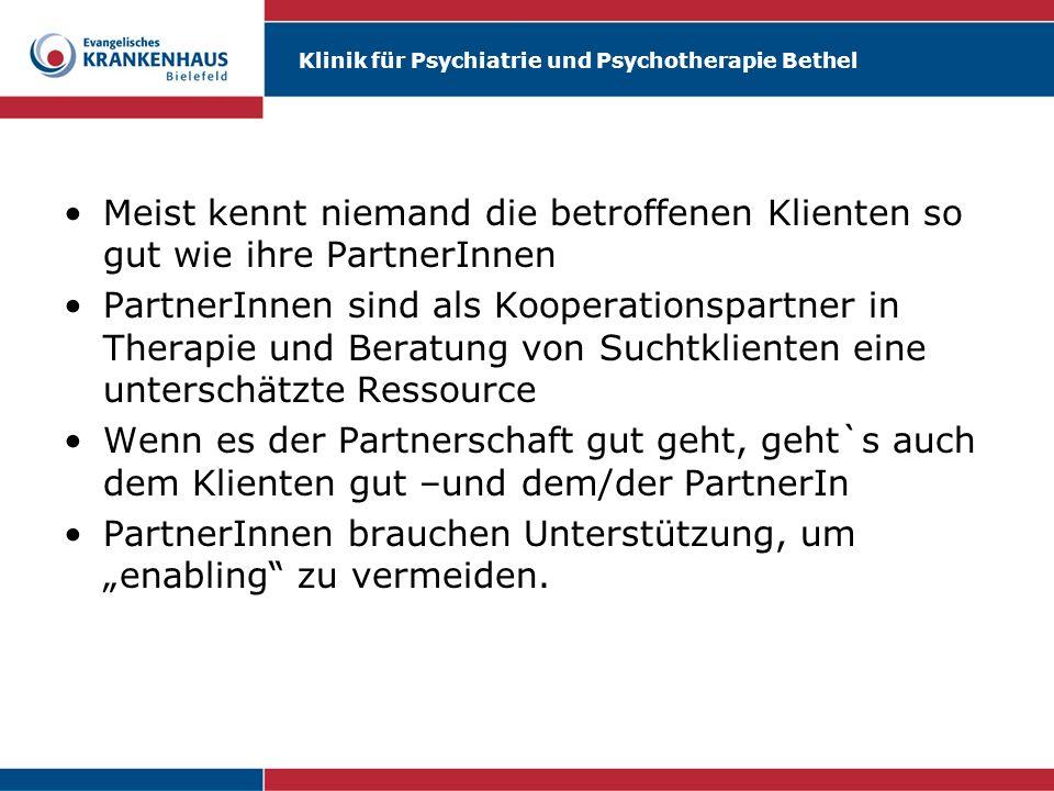 Klinik für Psychiatrie und Psychotherapie Bethel Meist kennt niemand die betroffenen Klienten so gut wie ihre PartnerInnen PartnerInnen sind als Koope