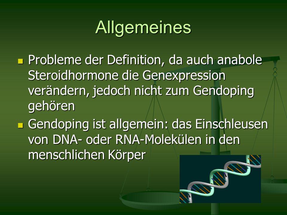 Allgemeines Probleme der Definition, da auch anabole Steroidhormone die Genexpression verändern, jedoch nicht zum Gendoping gehören Probleme der Defin