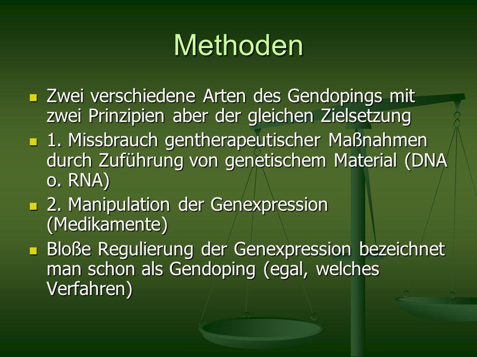 Methoden Zwei verschiedene Arten des Gendopings mit zwei Prinzipien aber der gleichen Zielsetzung Zwei verschiedene Arten des Gendopings mit zwei Prin