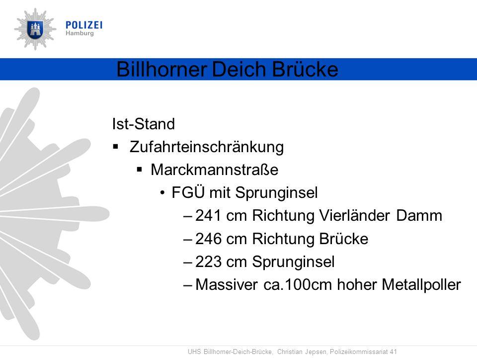 UHS Billhorner-Deich-Brücke, Christian Jepsen, Polizeikommissariat 41 Billhorner Deich Brücke Ist-Stand Zufahrteinschränkung Marckmannstraße FGÜ mit S