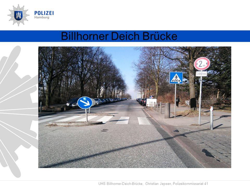 UHS Billhorner-Deich-Brücke, Christian Jepsen, Polizeikommissariat 41 Billhorner Deich Brücke Zufahrteinschränkung Am Bhf.