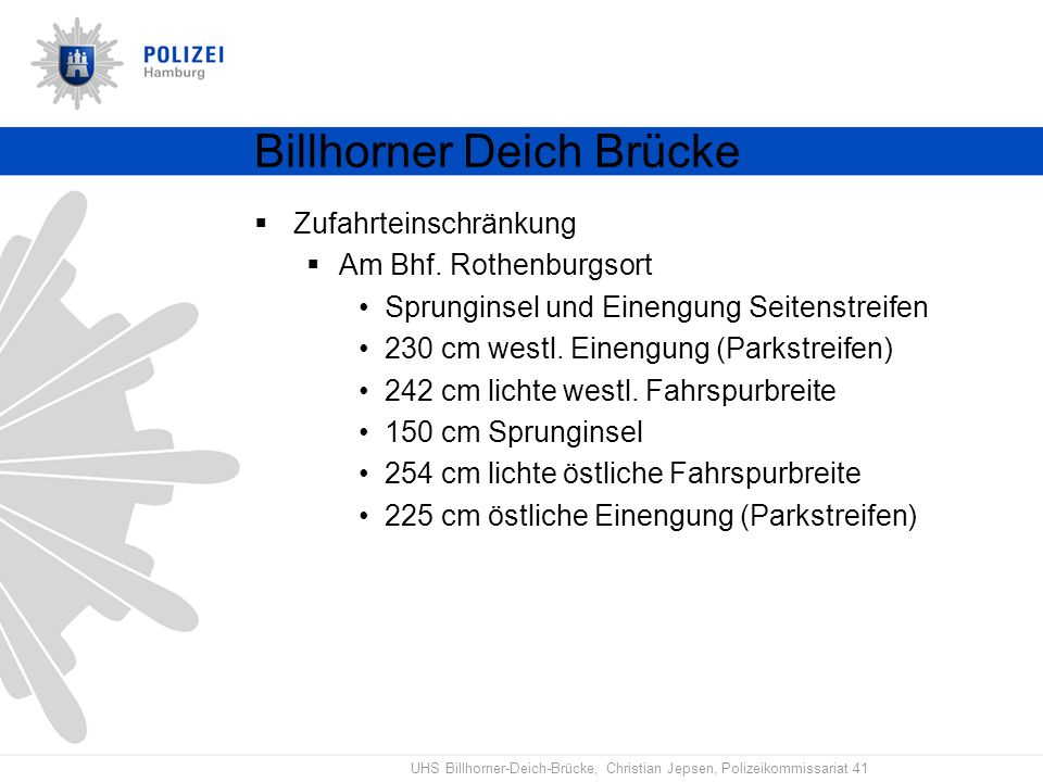 UHS Billhorner-Deich-Brücke, Christian Jepsen, Polizeikommissariat 41 Billhorner Deich Brücke Zufahrteinschränkung Am Bhf. Rothenburgsort Sprunginsel