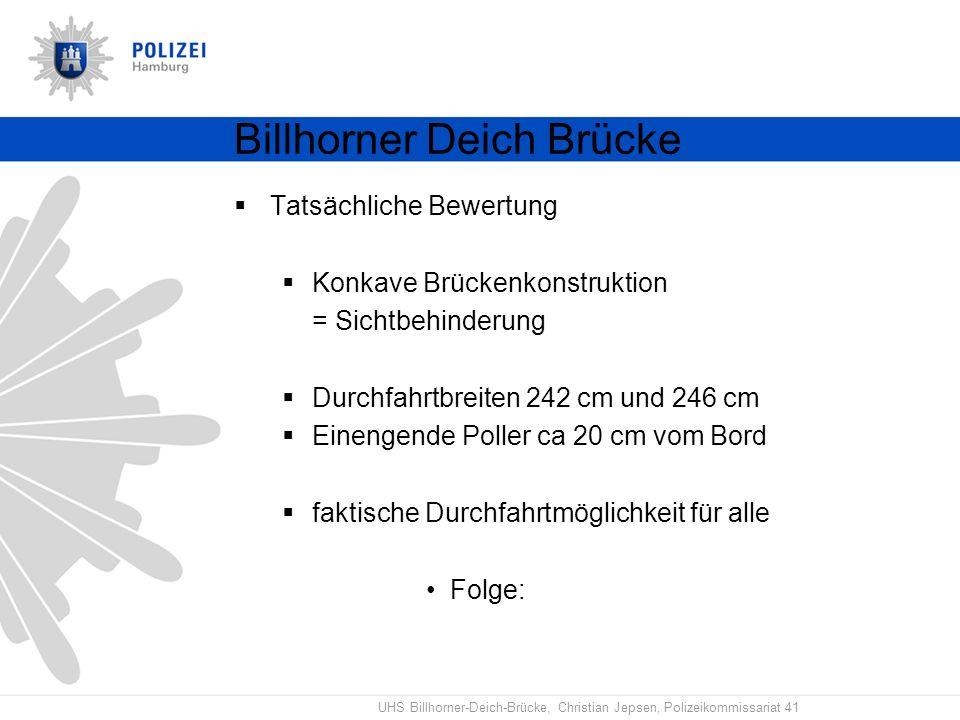 UHS Billhorner-Deich-Brücke, Christian Jepsen, Polizeikommissariat 41 Billhorner Deich Brücke Tatsächliche Bewertung Konkave Brückenkonstruktion = Sic