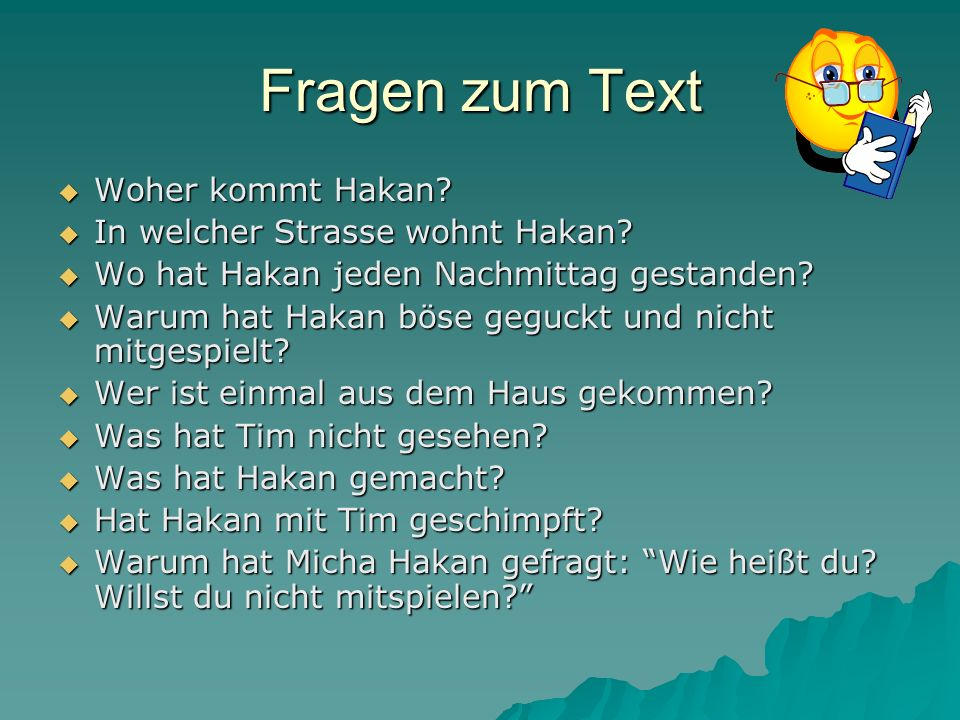 Fragen zum Text Woher kommt Hakan.Woher kommt Hakan.
