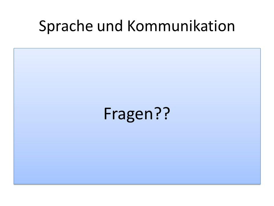 Sprache und Kommunikation Fragen??