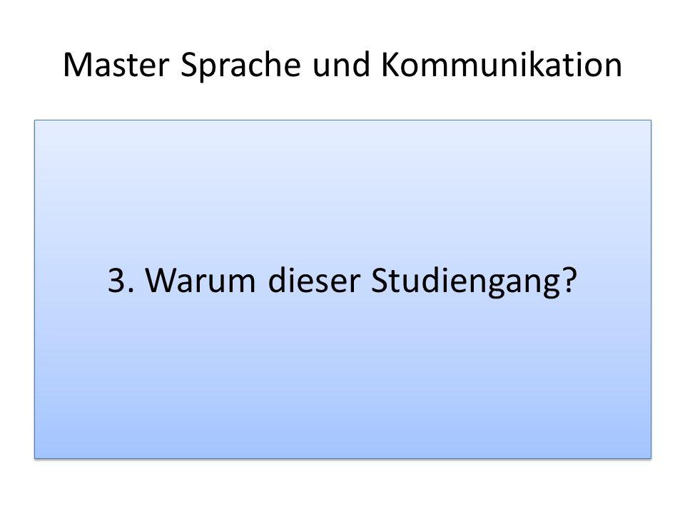 Master Sprache und Kommunikation 3. Warum dieser Studiengang?