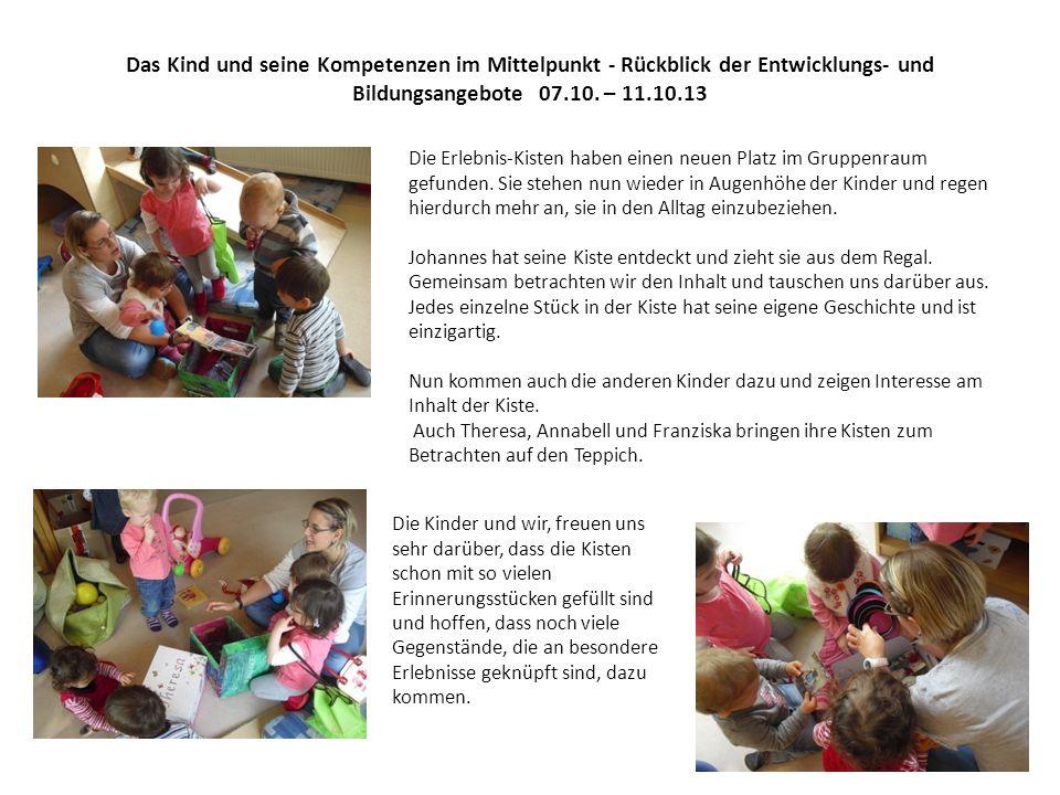 Das Kind und seine Kompetenzen im Mittelpunkt - Rückblick der Entwicklungs- und Bildungsangebote 07.10.