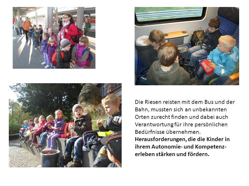 Die Riesen reisten mit dem Bus und der Bahn, mussten sich an unbekannten Orten zurecht finden und dabei auch Verantwortung für ihre persönlichen Bedürfnisse übernehmen.