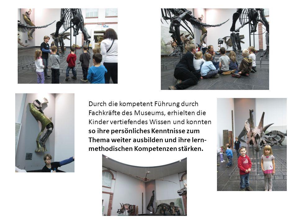 Durch die kompetent Führung durch Fachkräfte des Museums, erhielten die Kinder vertiefendes Wissen und konnten so ihre persönliches Kenntnisse zum The