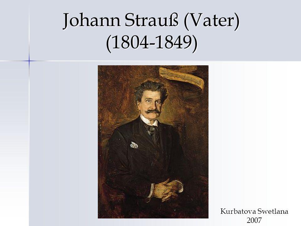 Johann Strauß (Vater) (1804-1849) Kurbatova Swetlana 2007