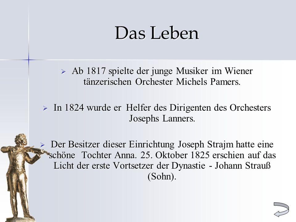 Das Leben Ab 1817 spielte der junge Musiker im Wiener tänzerischen Orchester Michels Pamers. Ab 1817 spielte der junge Musiker im Wiener tänzerischen