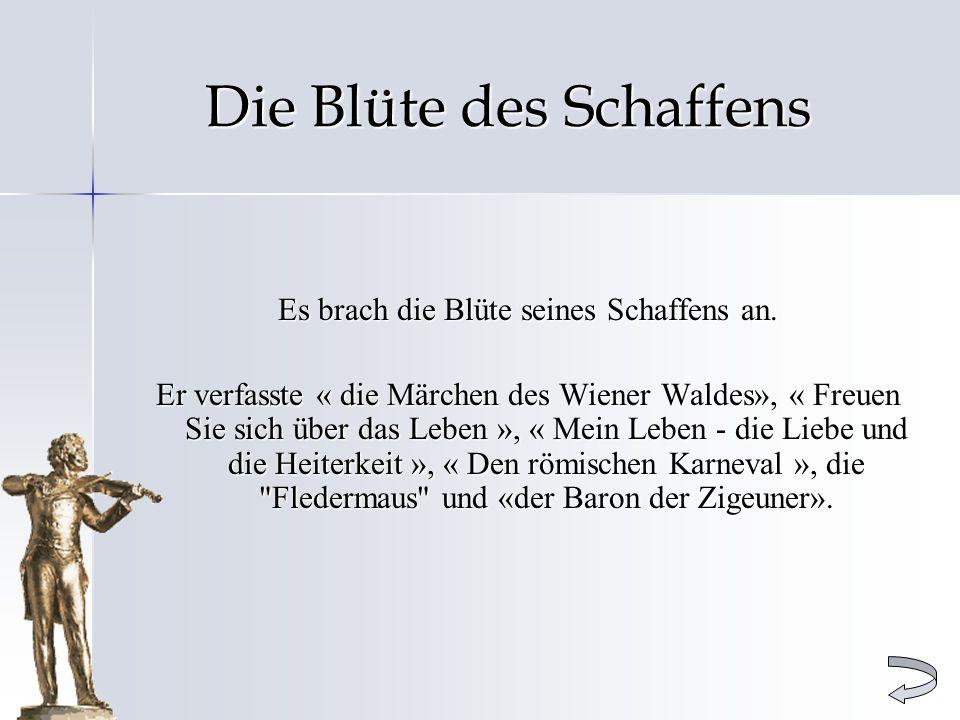 Die Blüte des Schaffens Es brach die Blüte seines Schaffens an. Er verfasste « die Märchen des Wiener Waldes», « Freuen Sie sich über das Leben », « M