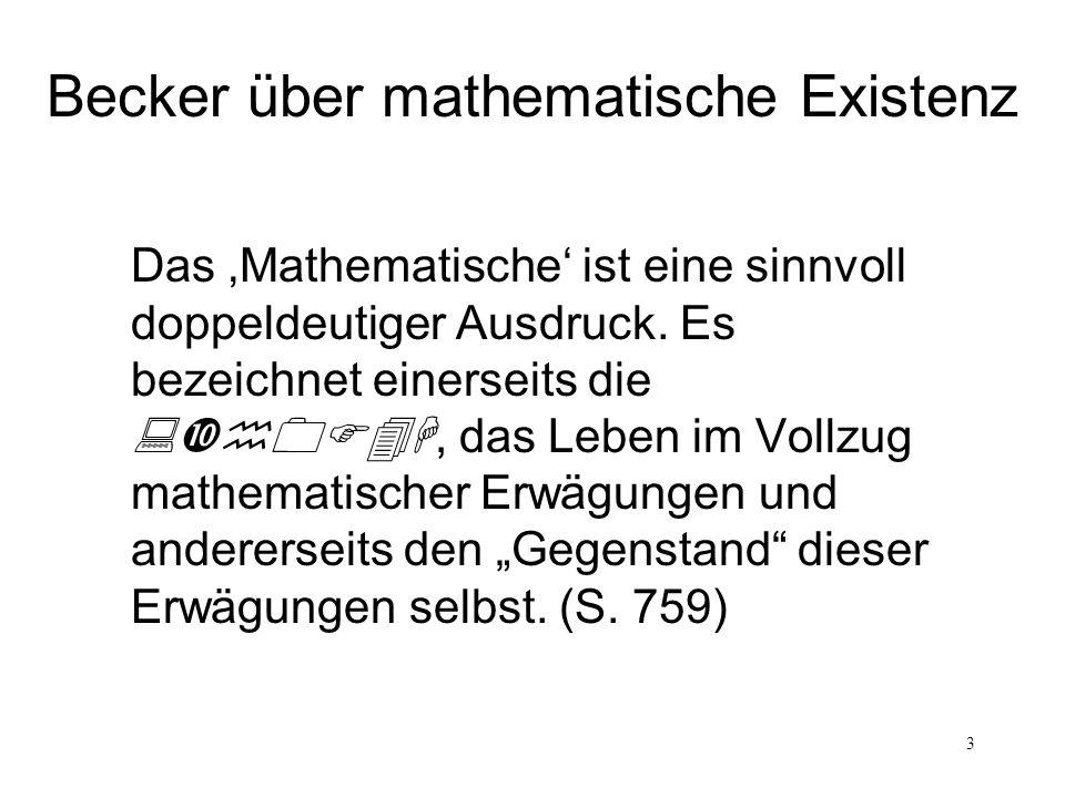 3 Das Mathematische ist eine sinnvoll doppeldeutiger Ausdruck. Es bezeichnet einerseits die, das Leben im Vollzug mathematischer Erwägungen und andere