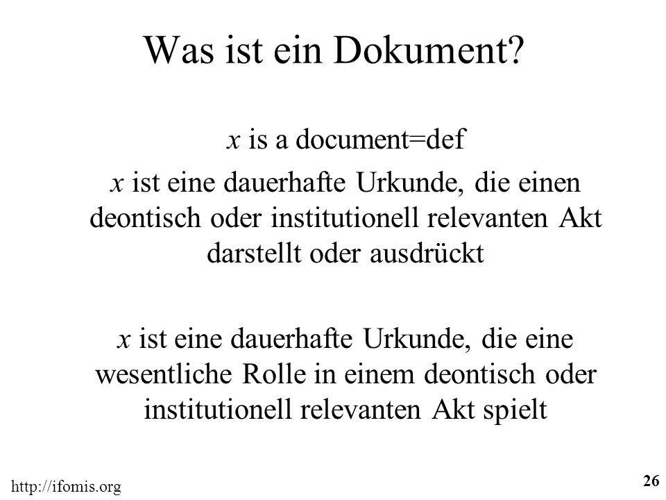 http://ifomis.org 26 Was ist ein Dokument.