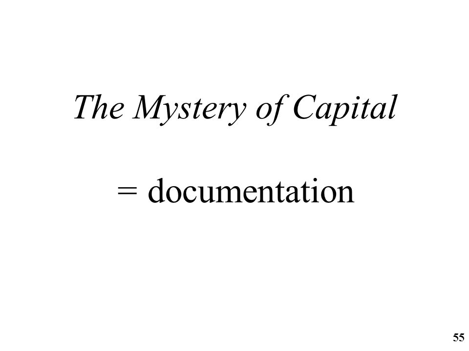 http://ifomis.org 55 The Mystery of Capital = documentation