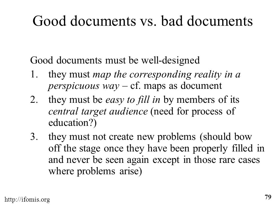 http://ifomis.org 79 Good documents vs. bad documents Good documents must be well-designed 1.they must map the corresponding reality in a perspicuous