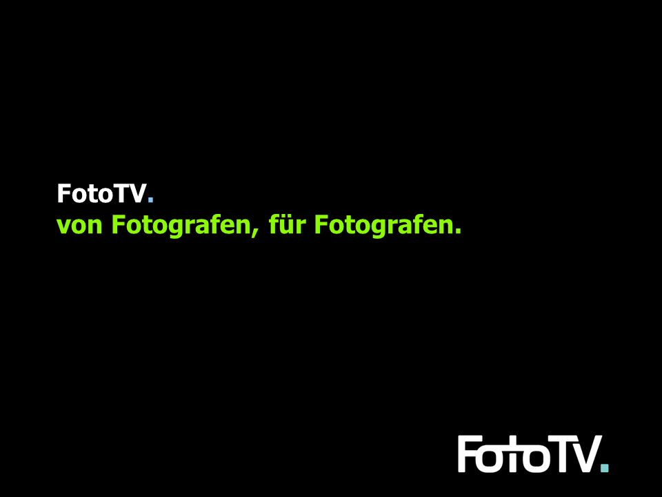 Was ist FotoTV..FotoTV. ist Internet Fernsehen zum Thema Fotografie FotoTV.