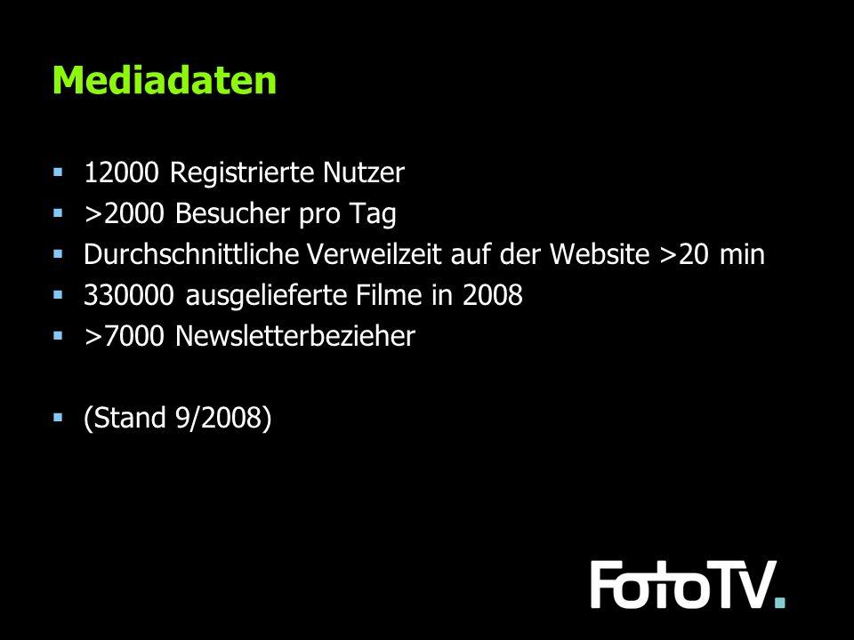 Mediadaten 12000 Registrierte Nutzer >2000 Besucher pro Tag Durchschnittliche Verweilzeit auf der Website >20 min 330000 ausgelieferte Filme in 2008 >