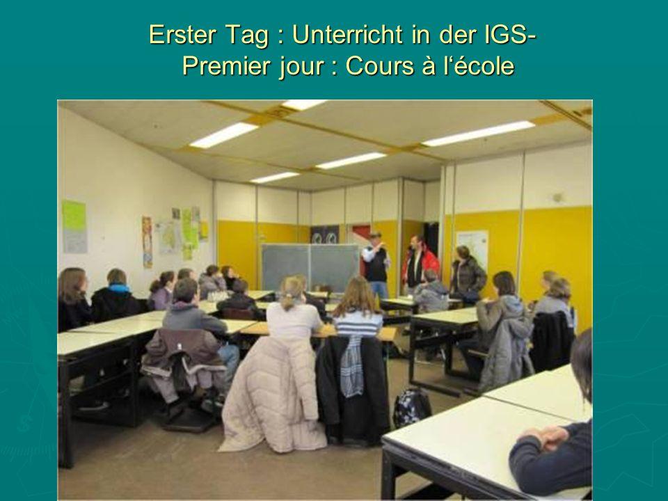 Erster Tag : Unterricht in der IGS- Premier jour : Cours à lécole Erster Tag : Unterricht in der IGS- Premier jour : Cours à lécole
