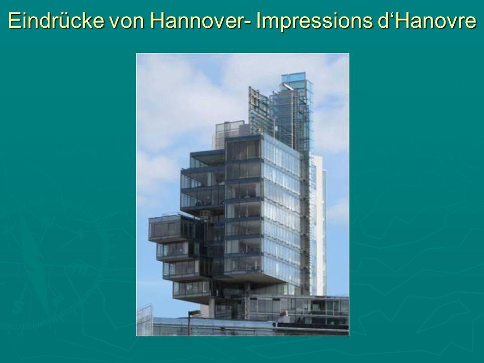Eindrücke von Hannover- Impressions dHanovre