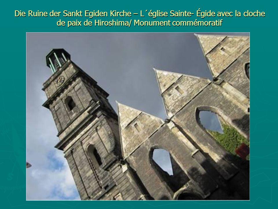 Die Ruine der Sankt Egiden Kirche – L´église Sainte- Égide avec la cloche de paix de Hiroshima/ Monument commémoratif
