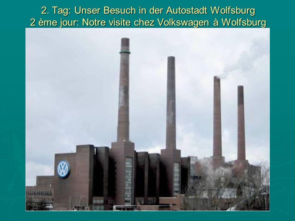 2. Tag: Unser Besuch in der Autostadt Wolfsburg 2 ème jour: Notre visite chez Volkswagen à Wolfsburg