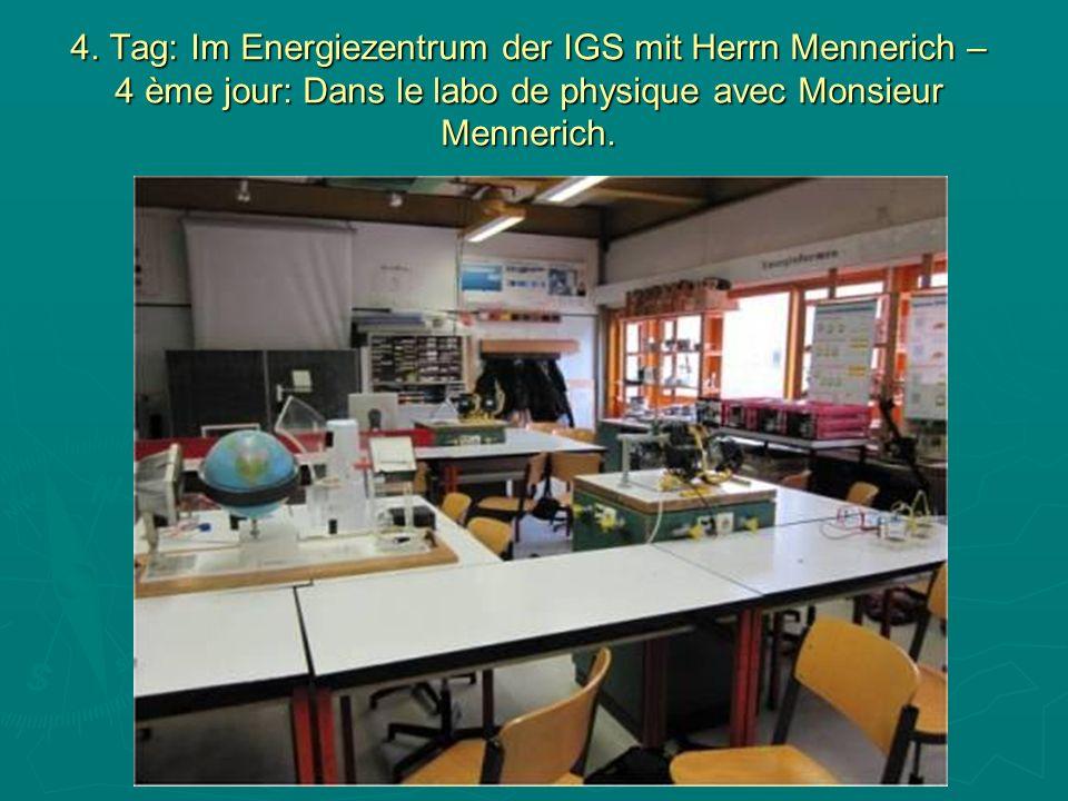 4. Tag: Im Energiezentrum der IGS mit Herrn Mennerich – 4 ème jour: Dans le labo de physique avec Monsieur Mennerich.