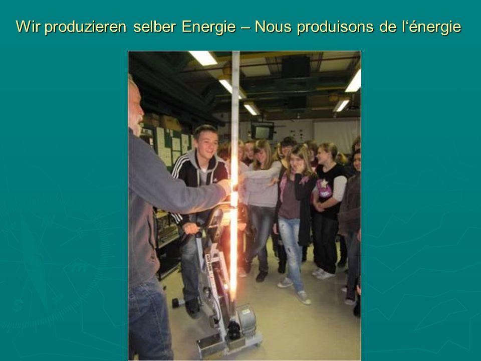 Wir produzieren selber Energie – Nous produisons de lénergie