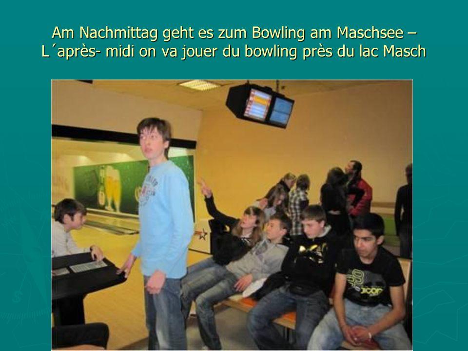 Am Nachmittag geht es zum Bowling am Maschsee – L´après- midi on va jouer du bowling près du lac Masch
