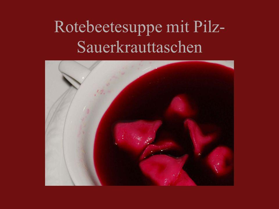 Rotebeetesuppe mit Pilz- Sauerkrauttaschen