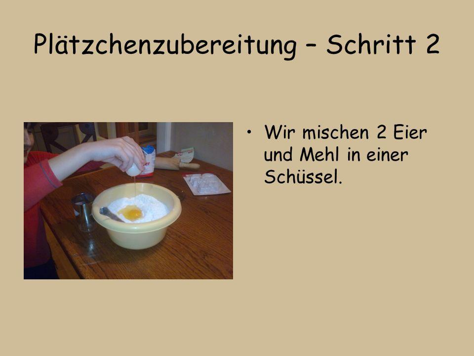 Plätzchenzubereitung – Schritt 2 Wir mischen 2 Eier und Mehl in einer Schüssel.