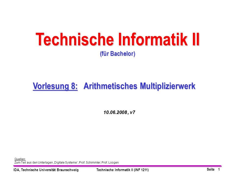 Seite 2 IDA, Technische Universität BraunschweigTechnische Informatik II (INF 1211) Grundarchitektur Blockdiagramm eines von Neumann-Rechners Multiplizierwerk