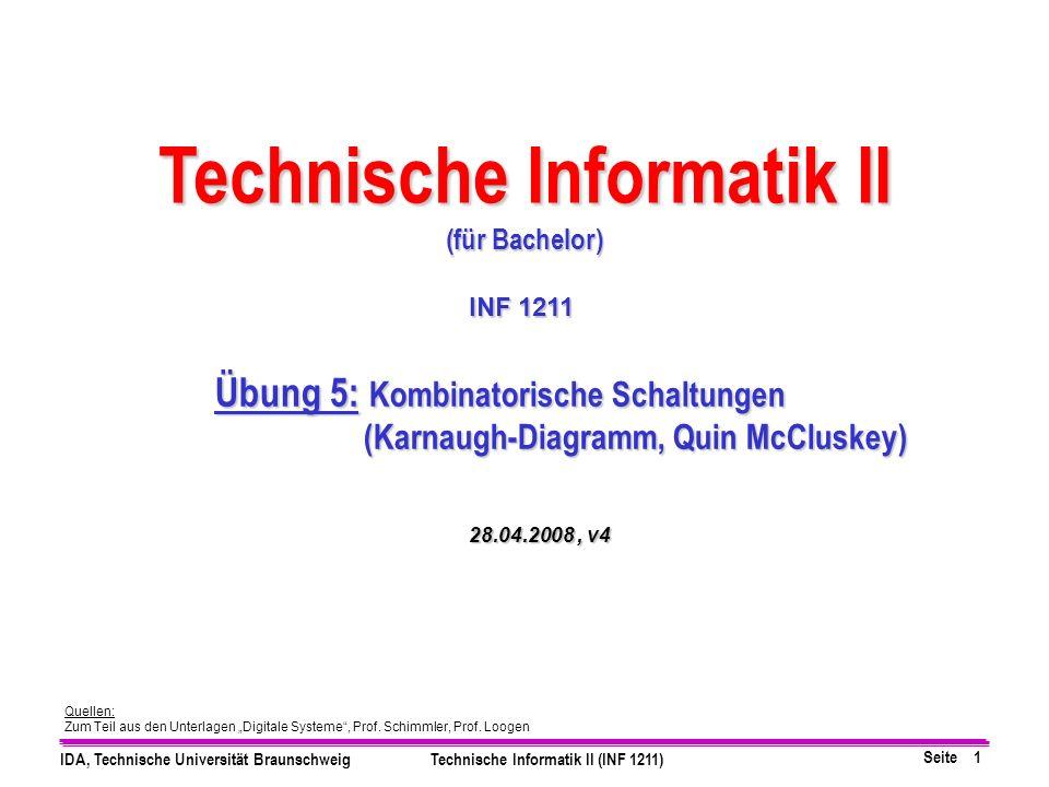Seite 1 IDA, Technische Universität BraunschweigTechnische Informatik II (INF 1211) Quellen: Zum Teil aus den Unterlagen Digitale Systeme, Prof.