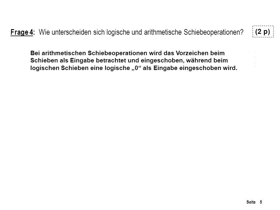 Seite 5 Frage 4: Wie unterscheiden sich logische und arithmetische Schiebeoperationen.