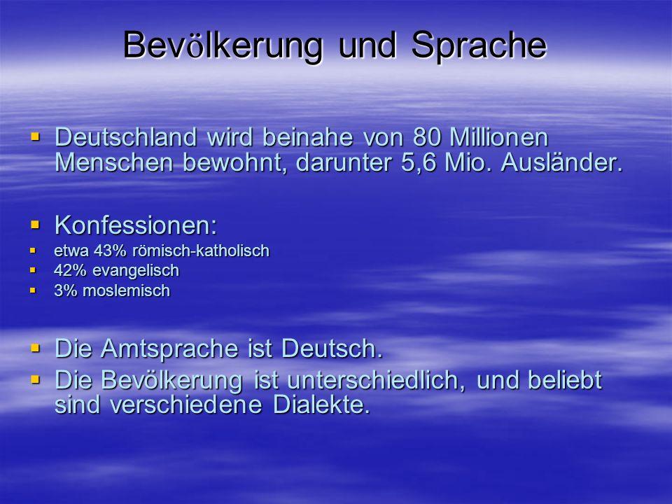 Bev ö lkerung und Sprache Deutschland wird beinahe von 80 Millionen Menschen bewohnt, darunter 5,6 Mio.