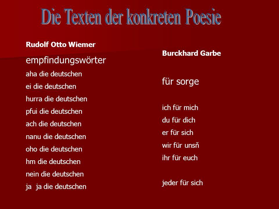 Rudolf Otto Wiemer empfindungswörter aha die deutschen ei die deutschen hurra die deutschen pfui die deutschen ach die deutschen nanu die deutschen oho die deutschen hm die deutschen nein die deutschen ja ja die deutschen Burckhard Garbe für sorge ich für mich du für dich er für sich wir für unsň ihr für euch jeder für sich