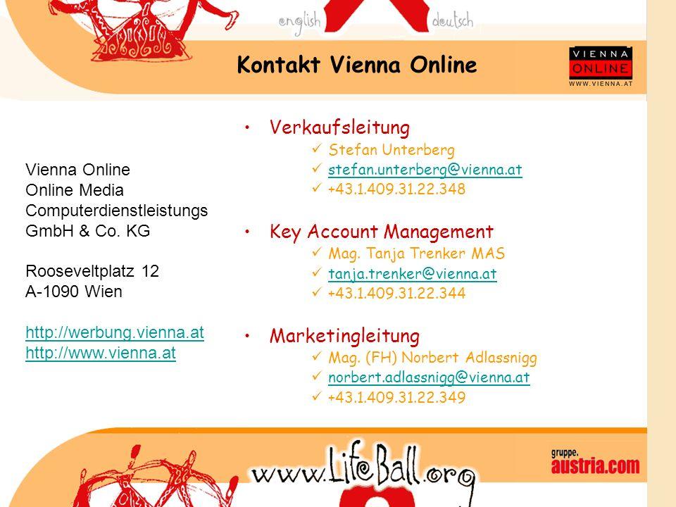 Kontakt Vienna Online Verkaufsleitung Stefan Unterberg stefan.unterberg@vienna.at +43.1.409.31.22.348 Key Account Management Mag.